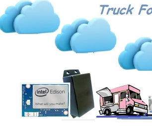 TruckFoodies - a Food Truck  Project Using Intel Edison