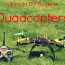 The Ultimate DIY Guide to Quadcopters