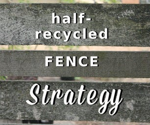 Half Recycled Fence Strategy