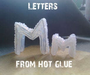 3D Letters From Hot Glue