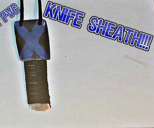 HOW TO MAKE a PVC KNIFE SHEATH!!!