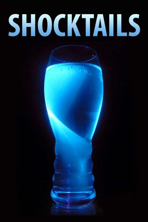 Shocktails: Glowing Beverages