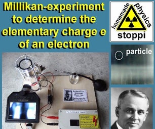 Homemade Millikan-experiment to Determine the Elementary Charge of an Electron