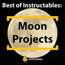 Best of Instructables: DIY Moon Projects