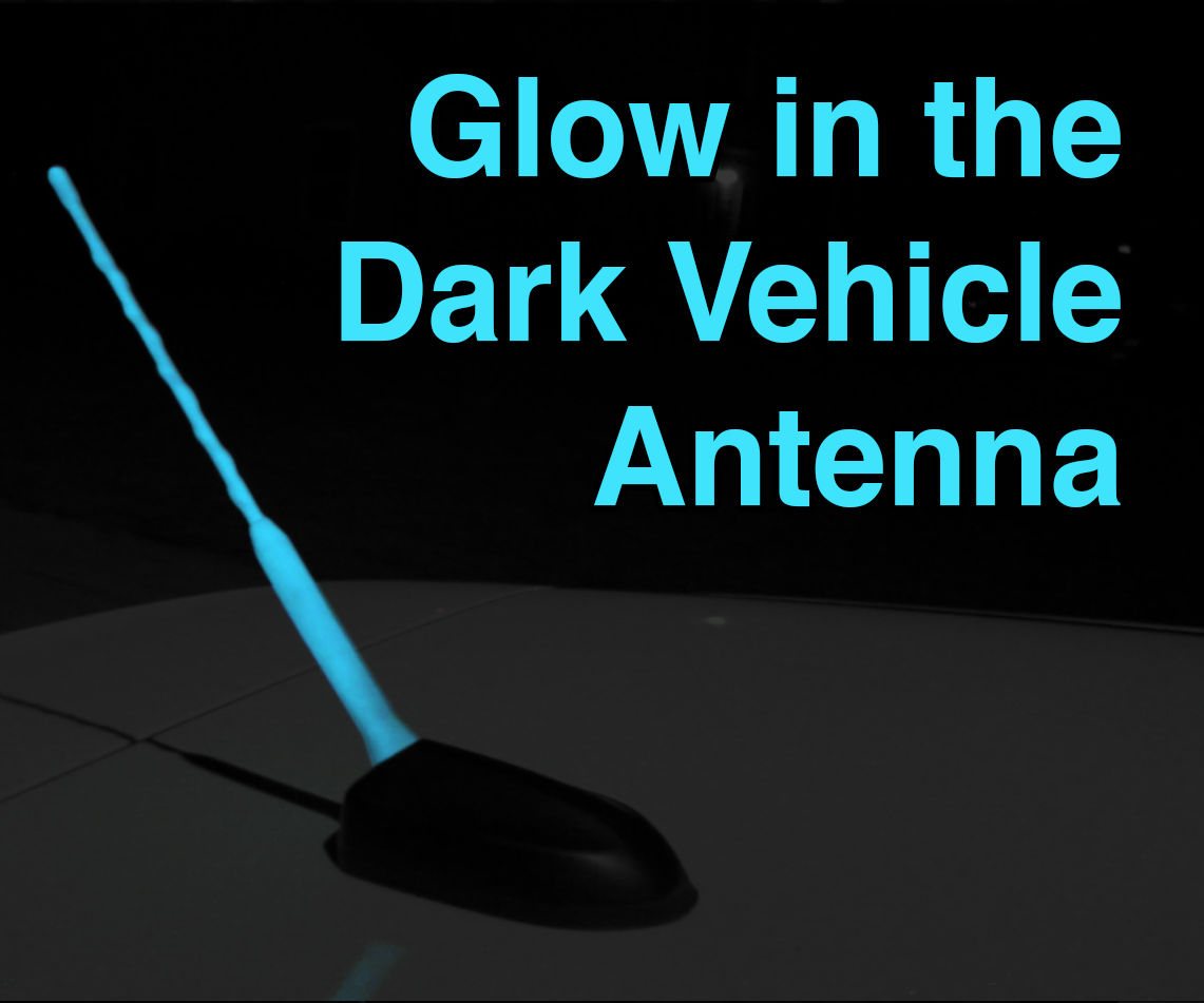 Glow in the Dark Car Vehicle Antenna Mod: How to find your ride