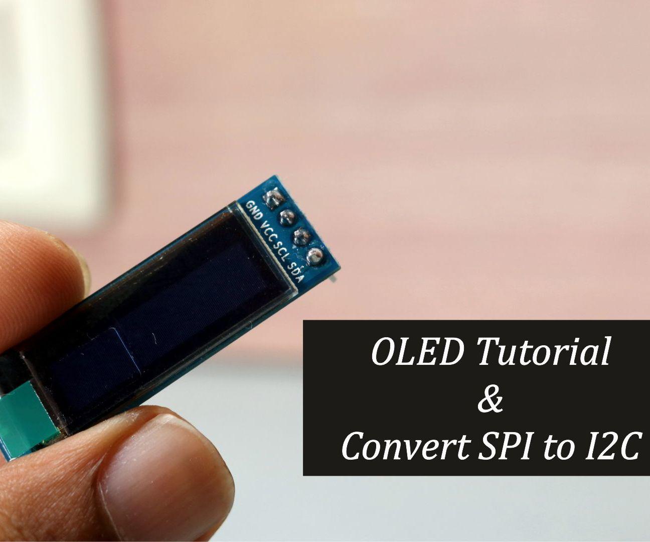 OLED Tutorial   Convert SPI to I2C