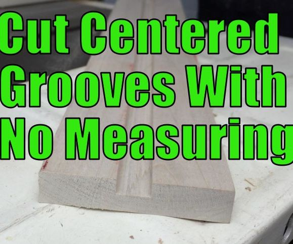 Cutting centered grooves with no measuring