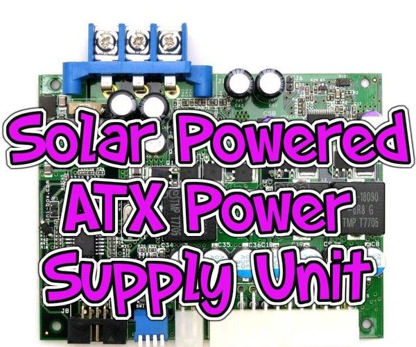 Solar Powered ATX Power Supply Unit.