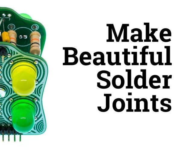 Make Beautiful Solder Joints