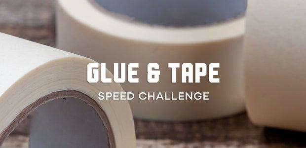 胶水和胶带速度挑战赛