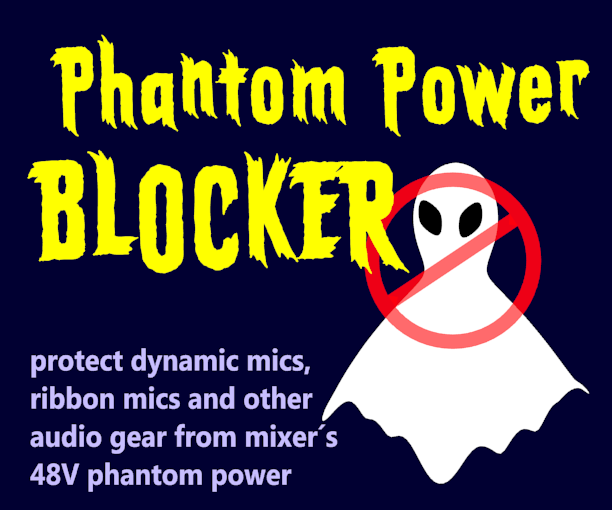 Phantom Power Blocker (protect Your Dynamic Microphones)