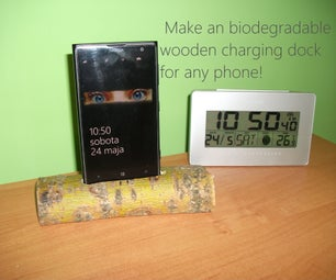 Make an Biodegradable Wooden Charging Dock for Any Phone!