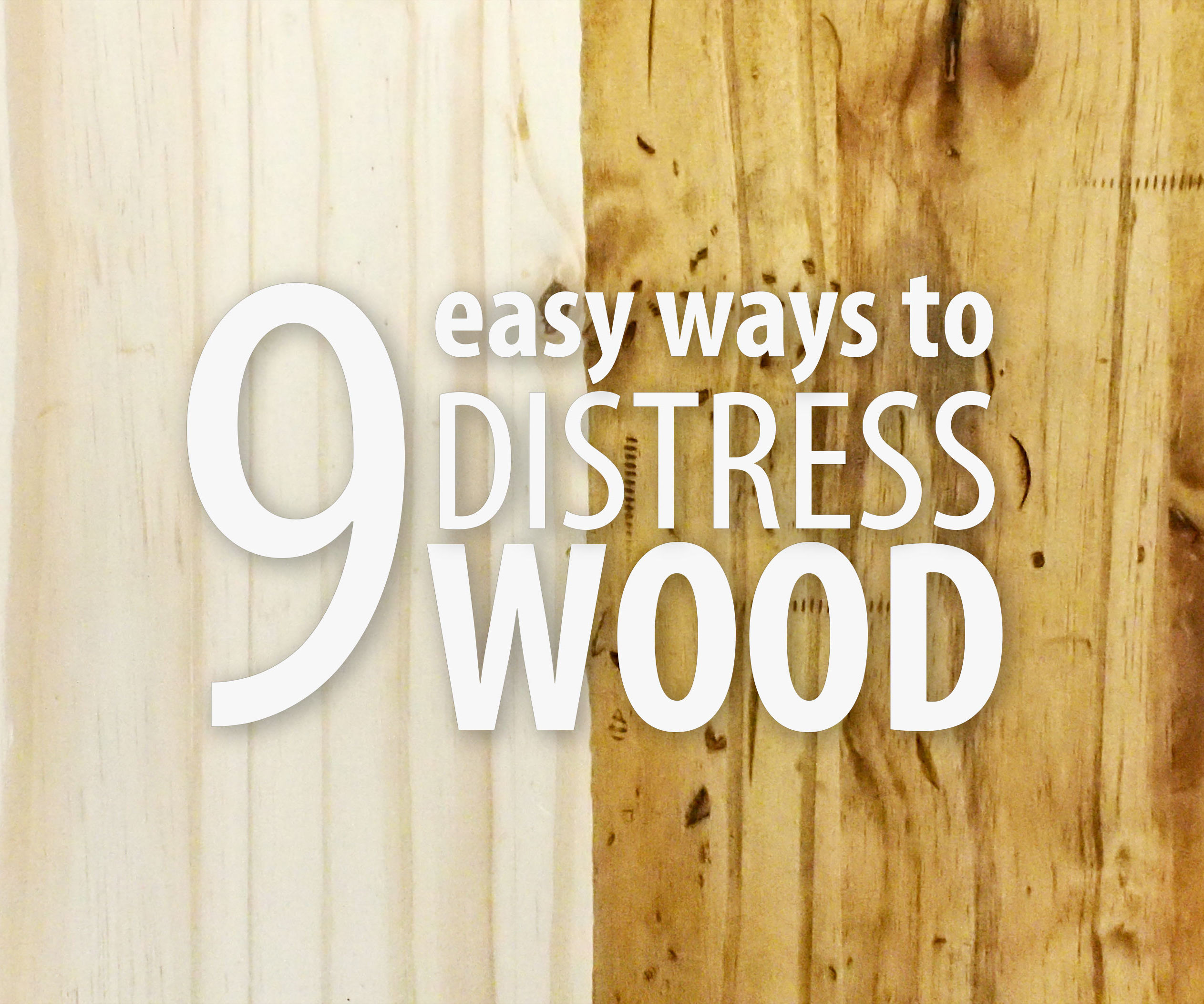 9 Easy Ways To Distress Wood 9 Steps With Pictures Instructables
