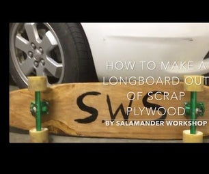 How to Make a Longboard From a Scrap Piece Plywood.