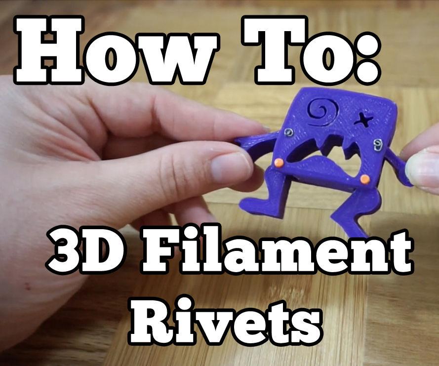 How To Make 3D Filament Rivets