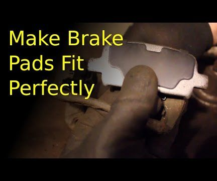Make Brake Pads Fit Perfectly