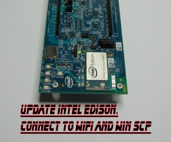 Intel Edison: Updating,WiFi and WinSCP