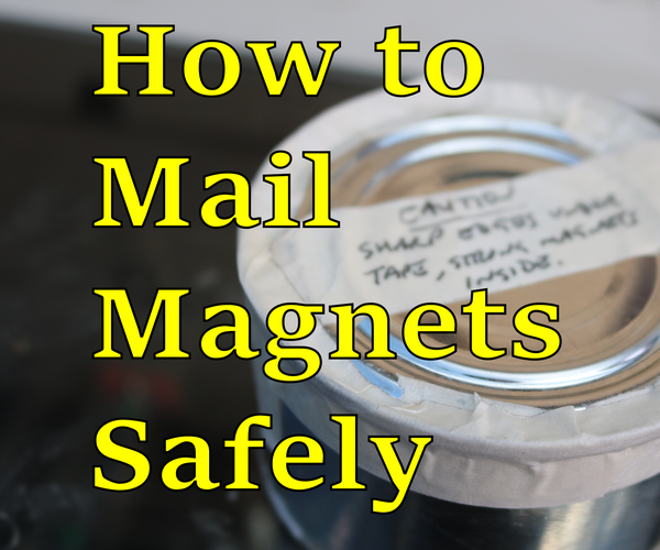 How to Mail Magnets Safely