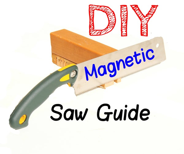 DIY Magnetic Hand-Saw Guide