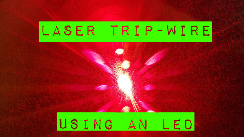 Laser Trip Wire Using an LED