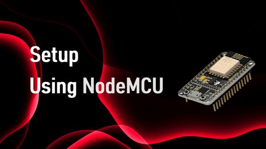 Setup Using NodeMCU