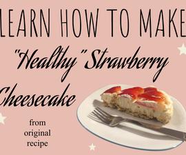 "Homemade ""healthy"" Strawberry Cheesecake!"