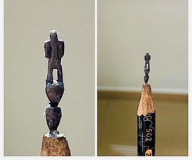 Carving a Human Figure on a Pencil