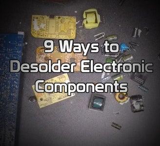 9 Different Desoldering Techniques