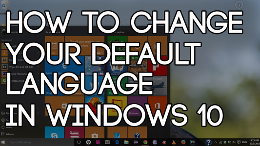 How to Change Your Default Language in Windows 10
