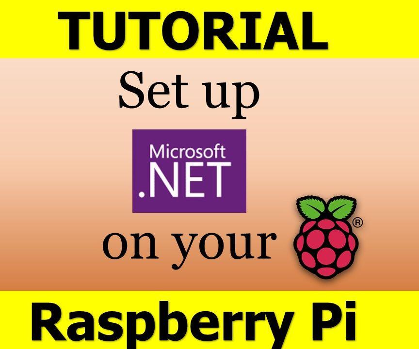 How to Set Up .NET Framework on Raspberry Pi
