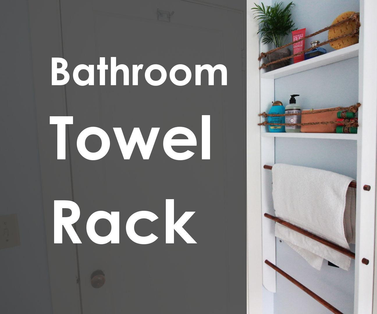 DIY Bathroom Towel Rack
