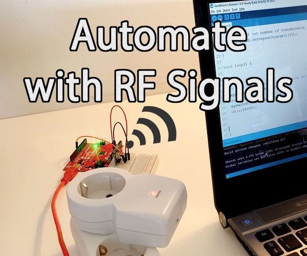 Introduction to Home Automation With Arduino and RF Signals!