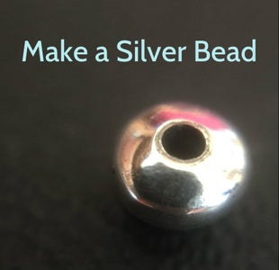 Make a Silver Bead
