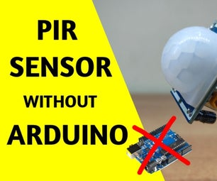 How to Use Pir Sensor Without Arduino