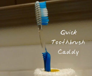 Quick Toothbrush Caddy