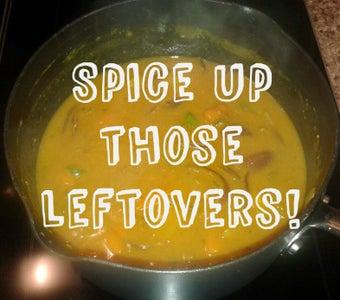 Spice Up Uninspiring Leftovers!