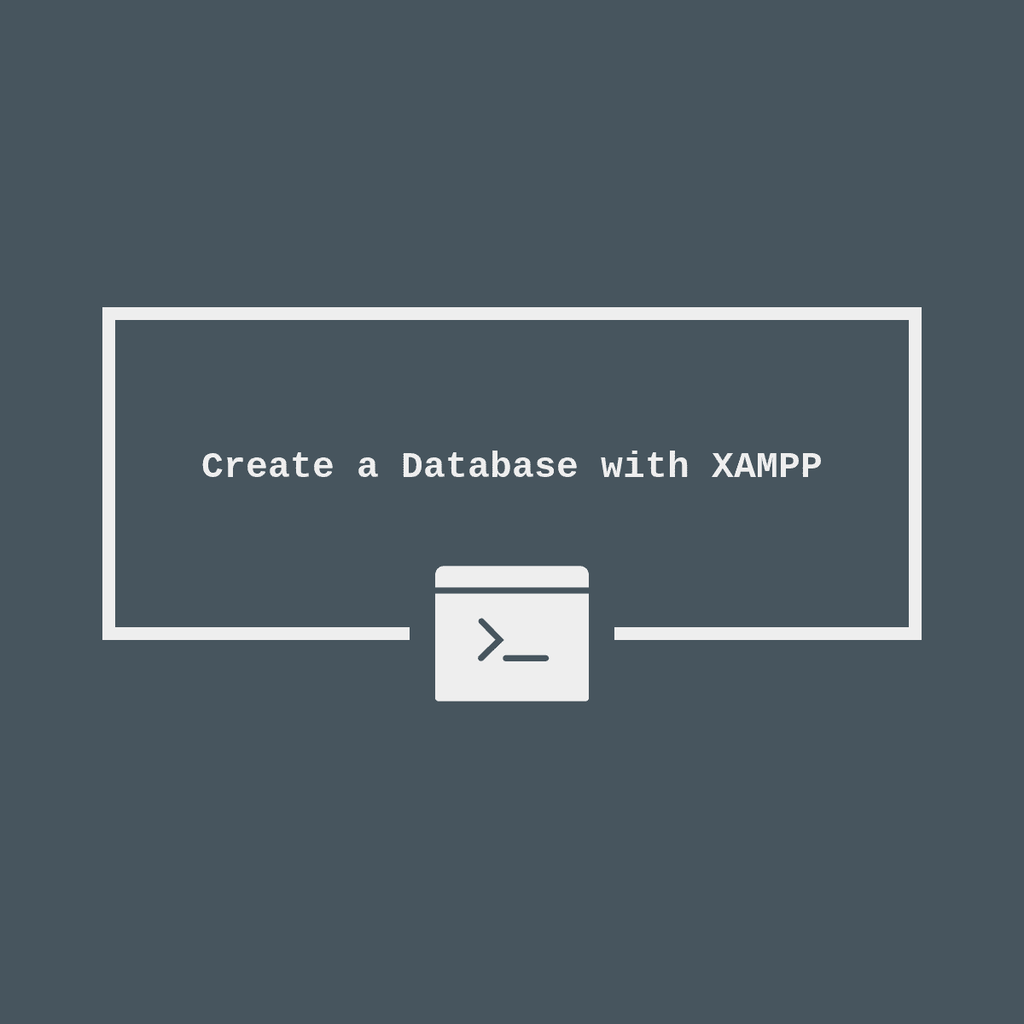 Creating a Database With XAMPP