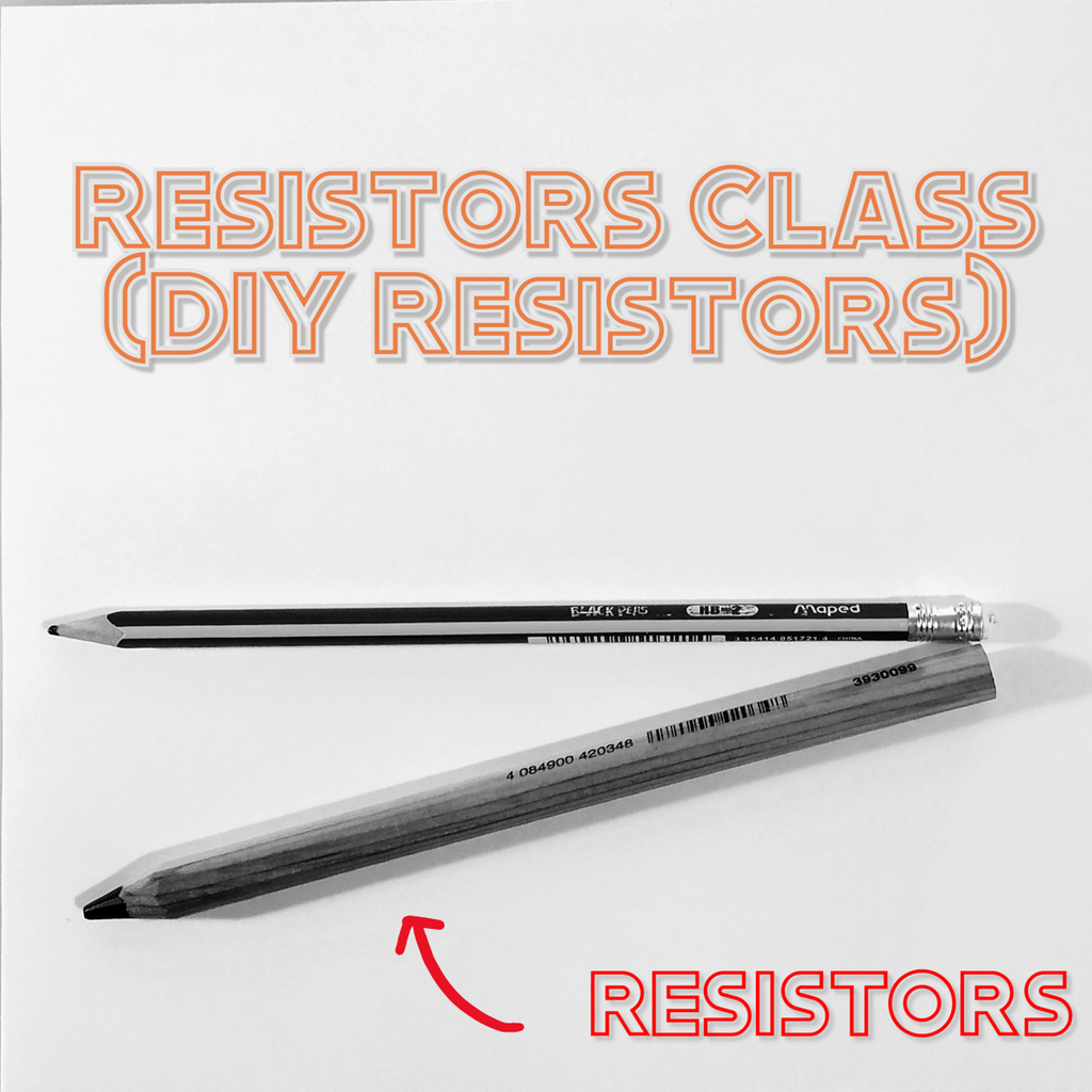 Resistors Class - Draw Resistors Using a Pencil (Suggested Experiments Included)