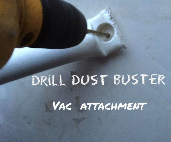 Drill Dust Buster Vac Attachment