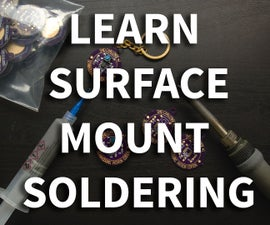 Learn to Surface Mount Solder Using an SMD Challenge PCB