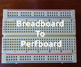 Breadboard to Perfboard