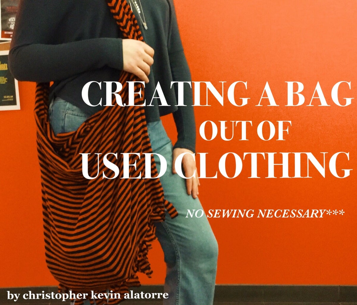 A Bag Out of Used Clothing ! - NO SEWING NEEDED