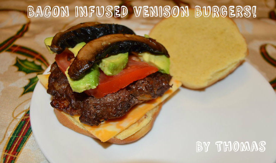 Bacon Infused Venison Burgers!