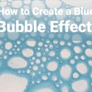 How to Make a Blue Bubble Effect