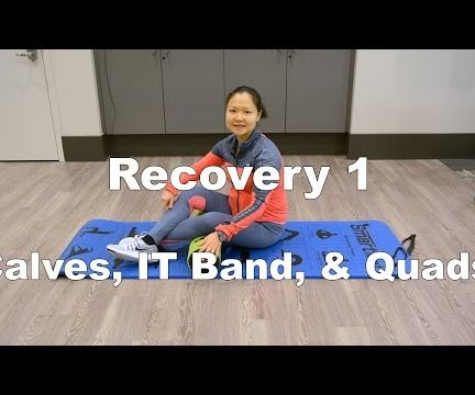 Recovery Training 1: Calves, IT Bands, & Quads