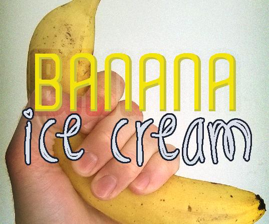Banana Ice cream - Easiest homemade ice cream ever!
