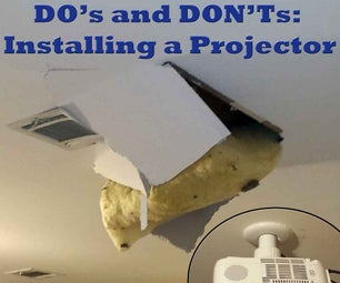 DO's and DON'Ts: Installing a Projector