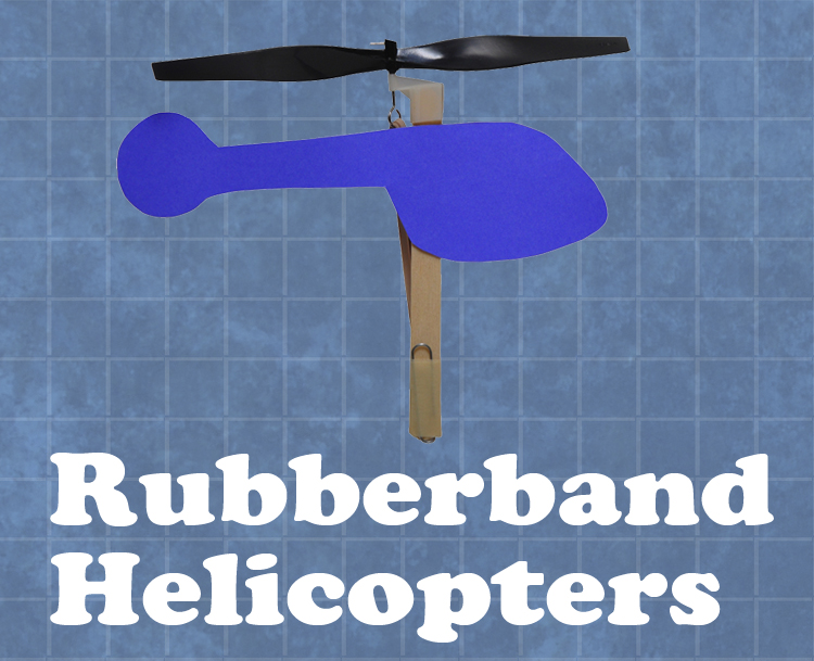 Rubberband Helicopters: step-by-step