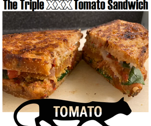 Triple XXX Tomato Sandwich