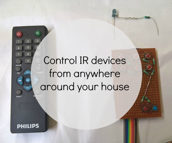 Make Your Own IR Remote That Can Reach Anywhere